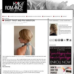 Hair Romance: Sweet twist and pin variation