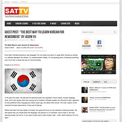 """GUEST POST: """"The Best Way to Learn Korean for Newcomers"""" by Jason Yu"""