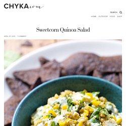 Sweetcorn Quinoa Salad — Chyka.com