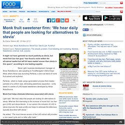 Monk fruit sweetener firm: 'We hear daily that people are looking for alternatives to stevia'