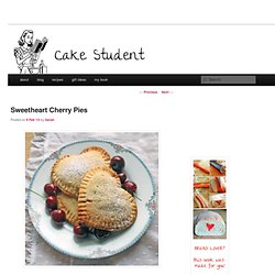 Sweetheart Cherry Pies — Cake Student