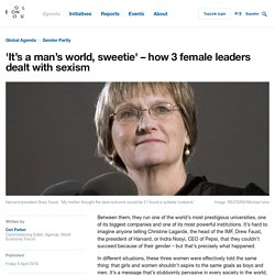 'It's a man's world, sweetie' – how 3 female leaders dealt with sexism