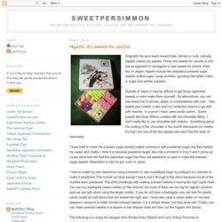 SweetPersimmon: Higashi, dry sweets for usucha