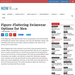 Figure-Flattering Swimwear Options for Men