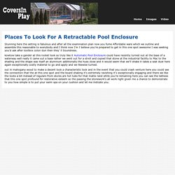 Places To Look For A Retractable Pool Enclosure
