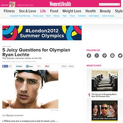 2012 Olympic Swimming: 5 Juicy Questions for Ryan Lochte