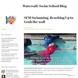 SFM Swimming, Reaching Up to Grab the wall – Watersafe Swim School Blog
