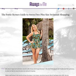 The Pattie Byrnes Guide to Stress Free Plus Size Swimsuit Shopping - AlwaysForMe.com