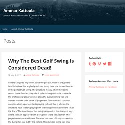 Why The Best Golf Swing Is Considered Dead! - Ammar Kattoula
