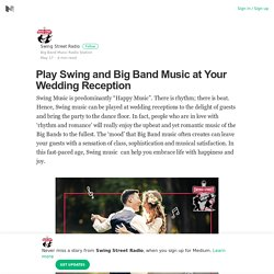 Play Swing and Big Band Music at Your Wedding Reception