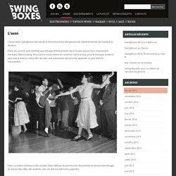 SwingBoxes, association pour la diffusion, la promotion d'artistes, création d'événements autour du rétro, vintage