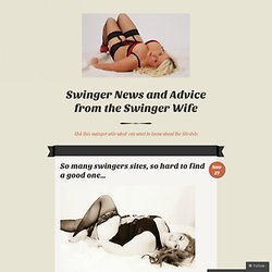 So many swingers sites, so hard to find a good one…