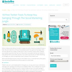 10 Free Twitter Tools To Keep You Swinging Through The Social Marketing Jungle