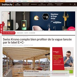Swiss Krono compte bien profiter de la vague lancée par le label E+C - 12/07/17