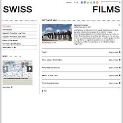 SWISS FILMS: Dirty Gold War