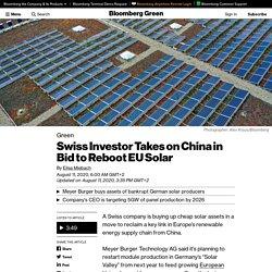 Swiss Investor Takes on China in Bid to Reboot EU Solar