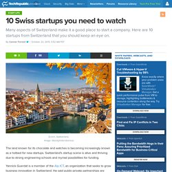 10 Swiss startups you need to watch