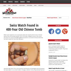 Swiss Watch Found in 400-Year Old Chinese Tomb