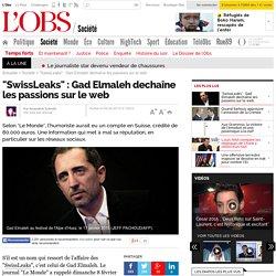"""""""SwissLeaks"""" : Gad Elmaleh dechaîne les passions sur le web"""