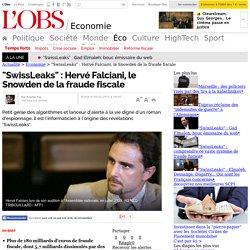 """""""SwissLeaks"""" : Hervé Falciani, le Snowden de la fraude fiscale"""