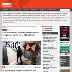 Face à Swissleaks, une initiative citoyenne européenne contre les sociétés écrans - Basta !