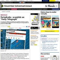 "Swissleaks : scandale au ""Daily Telegraph"""
