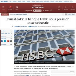 SwissLeaks: la banque HSBC sous pression internationale