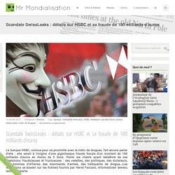 Scandale SwissLeaks : détails sur HSBC et sa fraude de 180 milliards d'euros