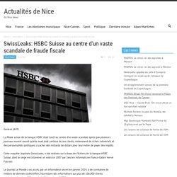 SwissLeaks: HSBC Suisse au centre d'un vaste scandale de fraude fiscale