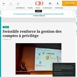 Swisslife renforce la gestion des comptes à privilège