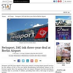 Swissport, IAG ink three-year deal at Berlin Airport