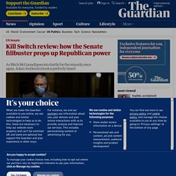 Kill Switch review: how the Senate filibuster props up Republican power
