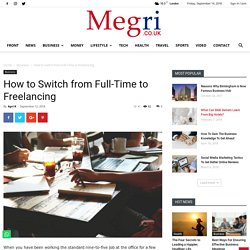 How to Switch from Full-Time to Freelancing