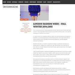 - Switch Magazine - London Fashion Week – Fall Winter 2014/2015