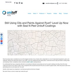 Switch to Seal n Peel Unituff 452 for Anti-Rust Protection