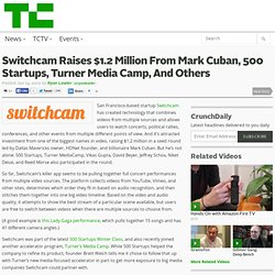 Switchcam Raises $1.2 Million From Mark Cuban, 500 Startups, Turner Media Camp, And Others