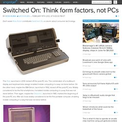 Switched On: Think form factors, not PCs
