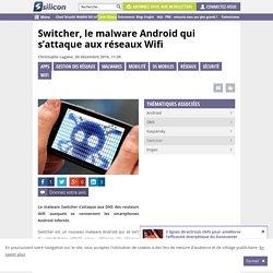 Switcher, le malware Android qui s'attaque aux réseaux Wifi