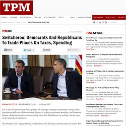 Switcheroo: Democrats And Republicans To Trade Places On Taxes, Spending
