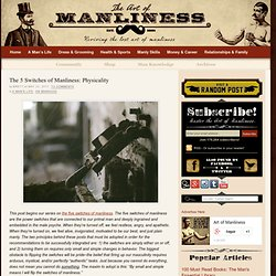 The 5 Switches of Manliness: Physicality