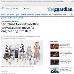Switching to a virtual office proves a smart move for engineering firm Bete