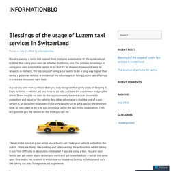 Blessings of the usage of Luzern taxi services in Switzerland