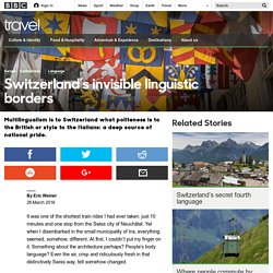 Travel - Switzerland's invisible linguistic borders