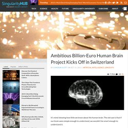 Ambitious Billion Euro Human Brain Project Kicks Off in Switzerland