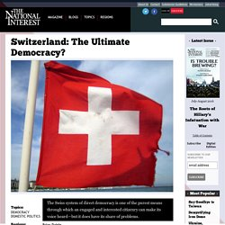 Switzerland: The Ultimate Democracy?