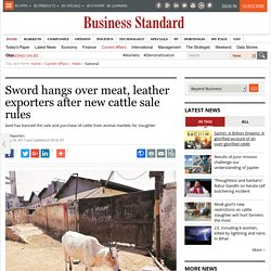 Sword hangs over meat, leather exporters after new cattle sale rules