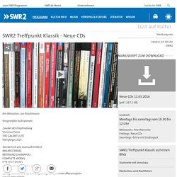 SWR2 Treffpunkt Klassik - Neue CDs
