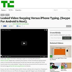 Leaked Video: Swyping Versus iPhone Typing. (Swype For Android I