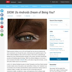 SXSW: Do Androids Dream of Being You?