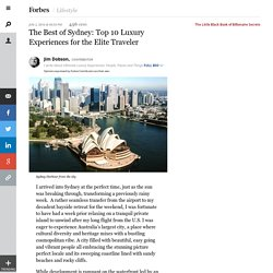 The Best of Sydney: Top 10 Luxury Experiences for the Elite Traveler